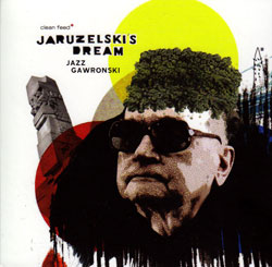 Jaruzelski's Dream: Jazz Gawronski (Clean Feed)
