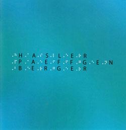 Berger, Karl / Werner Hasler / Gilbert Paeffgen: Hasler / Paeffgen / Berger