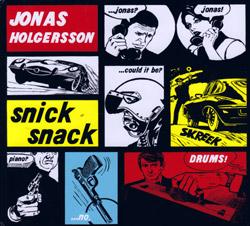 Holgersson, Jonas: Snick Snack