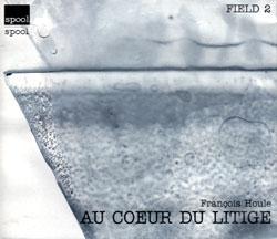 Houle, Francois : Au Coeur du Litige [2 CDs] (Spool)