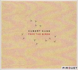 Nuss, Hubert: Feed The Birds