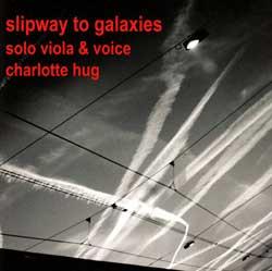 Hug, Charlotte: Slipway to Galaxies (Solo Viola & Voice)