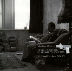 Zorn, John: Filmworks Xxiv The Nobel Prizewinner