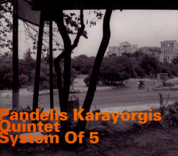 Karayorgis, Pandelis Quintet: System Of 5