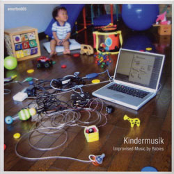 Kindermusik: Improvised Music by Babies (Amorfon)