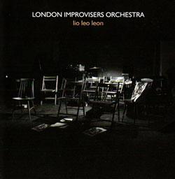 London Improvisers Orchestra: Lio Leo Leon (psi)