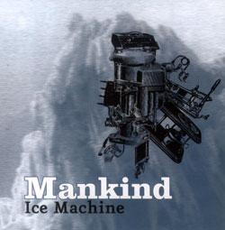 Mankind: Ice Machine