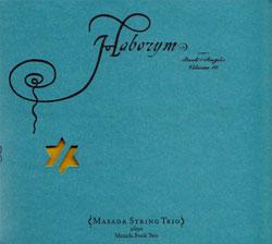 Masada String Trio; John Zorn (Saxophone): Haborym: The Book Of Angels Volume 16