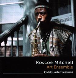 Mitchell, Roscoe Art Ensemble: Old/Quartet Sessions [2 CDs]
