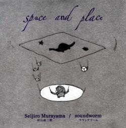 Murayama, Seijiro / Soundworm: Space & Place