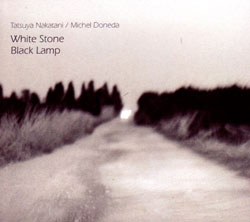 Nakatani, Tatsuya / Michel Doneda: White Stone Black Lamp