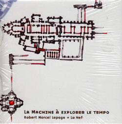 Lepage, Robert Marcel: La machine à explorer le tempo