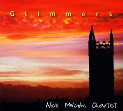 Malcolm, Nick Quartet: Glimmers