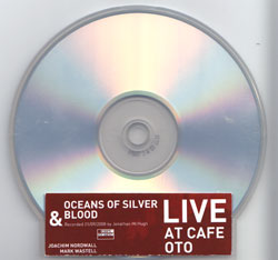 Oceans Of Silver And Blood: Live at Cafe Oto (Confront)