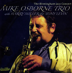 Osborne, Mike Trio with Harry Miller and Tony Levin: The Birmingham Jazz Concert [2 CDs]