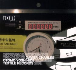 Otomo Yoshihide & Xavier Charles: Difference Between the Two Clocks (Textile Records)