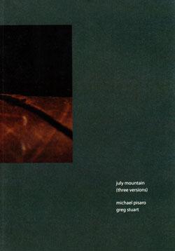 Pisaro, Michael / Greg Stuart: July Mountain: three versions