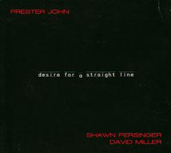 Prester John: Desire For a Straight Line