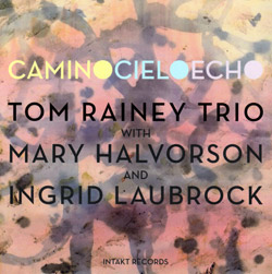 Rainey, Tom Trio: Camino Cielo Echo