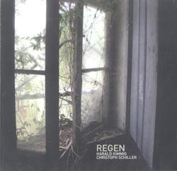 Kimmig, Harald / Christoph Schiller: Regen (Creative Sources)