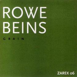 Beins / Rowe: Grain