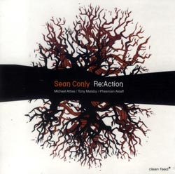 Conly, Sean: Re:Action (Clean Feed)