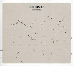 300 Basses (Monteiro / Kocher / Venitucci): Sei Ritornelli