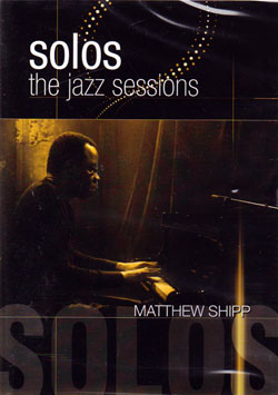 Shipp, Matthew: Matthew Shipp - Solos [DVD]