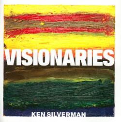 Silverman, Ken: Visionaries <i>[Used Item]</i>