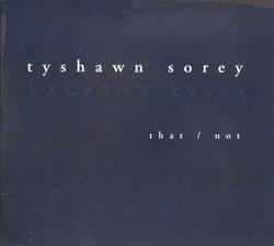 Sorey, Tyshawn: That/Not