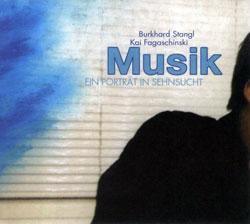 Stangl, Burkhard / Kai Fagaschinski: Musik-Ein Portrat in Seh