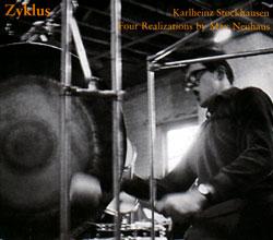 Neuhaus, Max: Four Realizations of Stockhausen's Zyklus