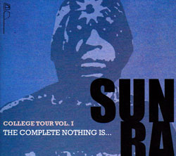 Sun Ra: College Tour Volume One: The Complete Nothing Is... (ESP-Disk)