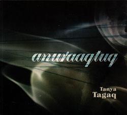 Tagaq, Tanya : Anuraaqtuq - Le Vent (The Wind) (Les Disques Victo)