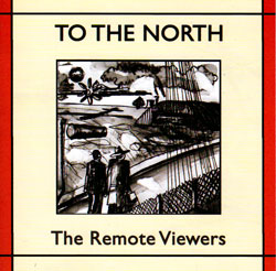 Remote Viewers, The: To The North (Remote Viewers)