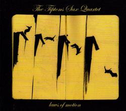 Tiptons Sax Quartet: Laws of Motion