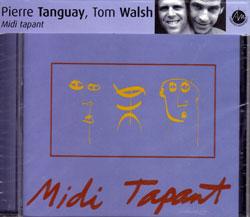 Tanguay, Pierre / Tom Walsh: Midi tapant (Ambiances Magnetiques)