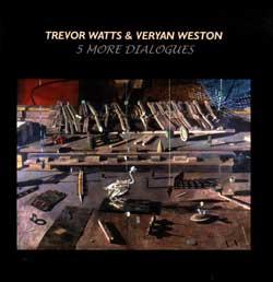 Watts, Trevor & Veryan Weston: 5 More Dialogues