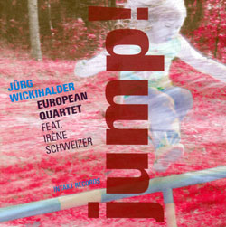 Wickihalder, Jurg European Quartet - Featuring Irene Schweizer: Jump!