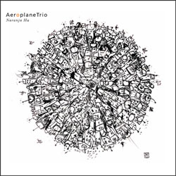 Aeroplane Trio: Naranja Ha [CD & DVD] (Drip Audio)