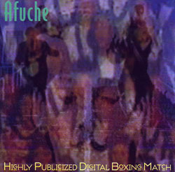 Afuche: Highly Publicized Digital Boxing Match
