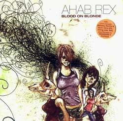 Ahab Rex: Blood on Blonde <i>[Used Item]</i>
