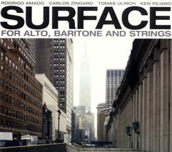 Amado / Zingaro / Ulrich  / Filiano: Surface: for Alto, Baritone, and Strings