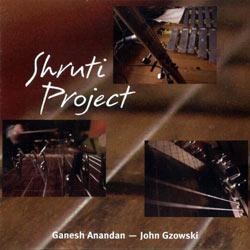 Anandan, Ganesh / Gzowski, John : Shruti Project (Ambiances Magnetiques)