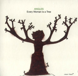 Angles: Every Woman is a Tree (Clean Feed)