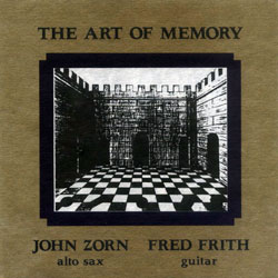 Frith, Fred / Zorn, John: The Art of Memory (Incus)