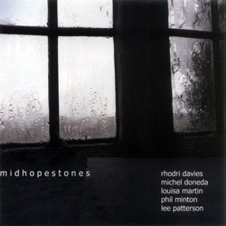 Davies / Doneda / Martin / Minton / Patterson: Midhopestones (Another Timbre)