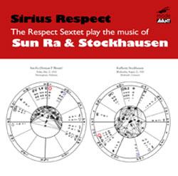 Respect Sextet: Sirius Respect: The Respect Sextet play the music of Sun Ra & Stockhausen (Mode Records)