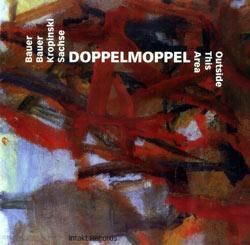 Bauer / Bauer / Kropinski / Sachse: Doppelmoppel - Outside This Area (Intakt)