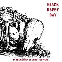 Black Happy Day: In the Garden of Ghostflowers
